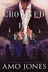 Crowned by Fate (Crowned Duet Book 2) Kindle Edition
