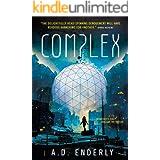 Complex: A Dystopian Thriller (Silent Beautiful Universe Book 1)