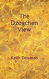 The Dzogchen View (Dzogchen Teaching Series)