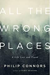 All the Wrong Places: A Life Lost and Found Kindle Edition