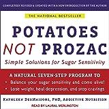 Potatoes Not Prozac: Solutions for Sugar Sensitivity