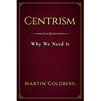 Centrism: Why We Need It
