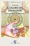 Il cuore del diamante: Elementi del Reale nell'Uomo