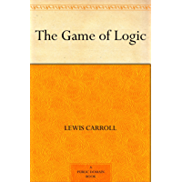 The Game of Logic (English Edition)