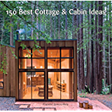 150 Best Cottage and Cabin Ideas (English Edition)