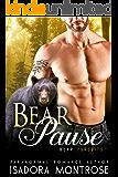 Bear Pause: A Billionaire Oil Bearons Romance (Bear Fursuits Book 6)