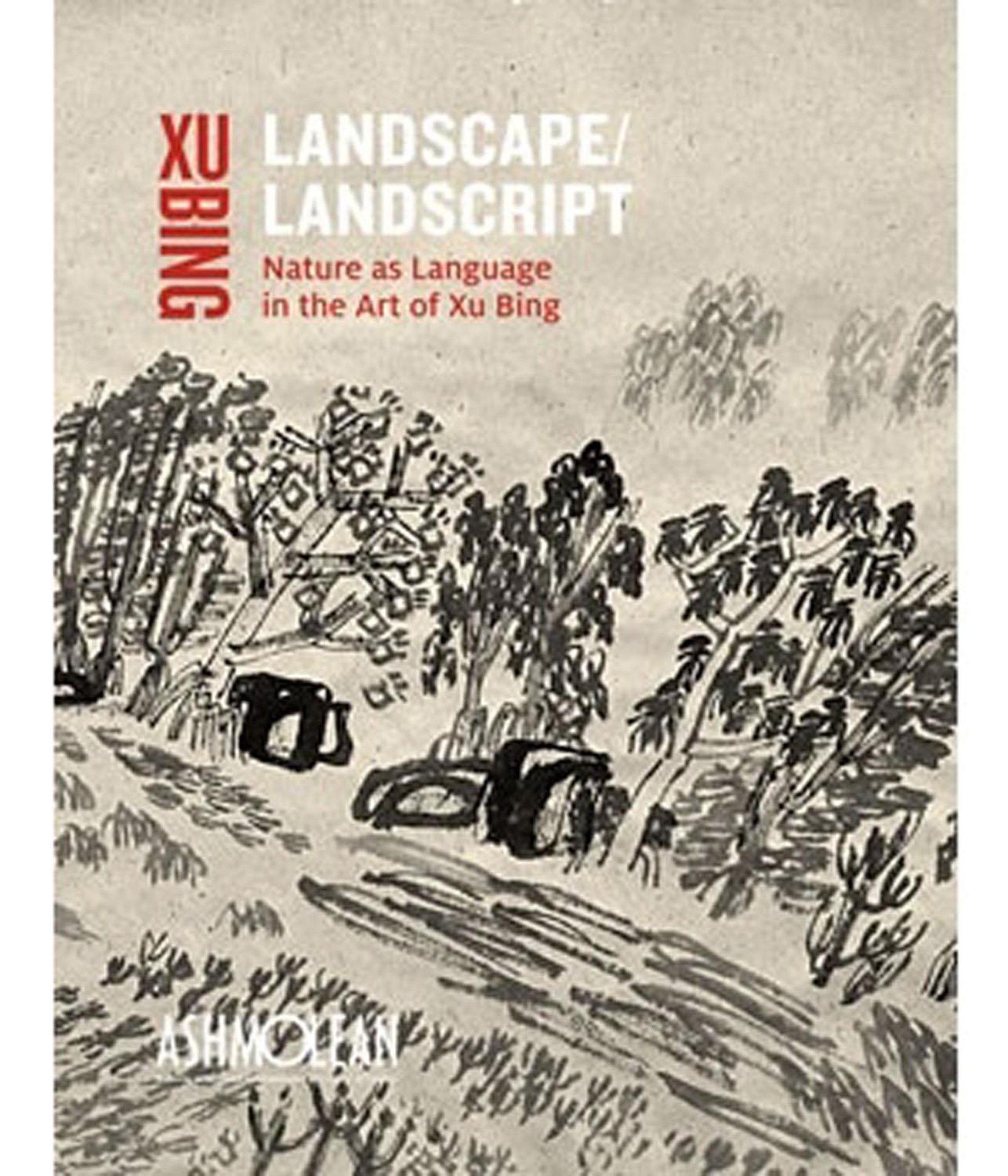 Landscape Landscript: Nature as Language in the Art of Xu Bing by Brand: Ashmolean Museum
