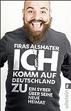 Ich komm auf Deutschland zu: Ein Syrer über seine neue Heimat (German Edition)