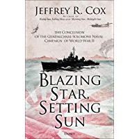 Blazing Star, Setting Sun: The Guadalcanal-Solomons Campaign November 1942–March 1943