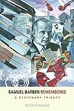 Samuel Barber Remembered: A Centenary Tribute (Eastman Studies in Music)