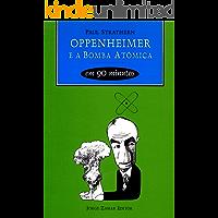 Oppenheimer e a Bomba Atômica em 90 minutos (Cientistas em 90 Minutos)