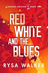 Red, White, and the Blues (Chronos Origins Book 2) Kindle Edition