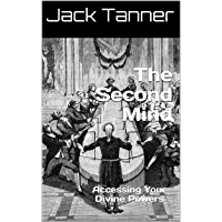 The Second Mind: Accessing Your Divine Powers (English Edition)