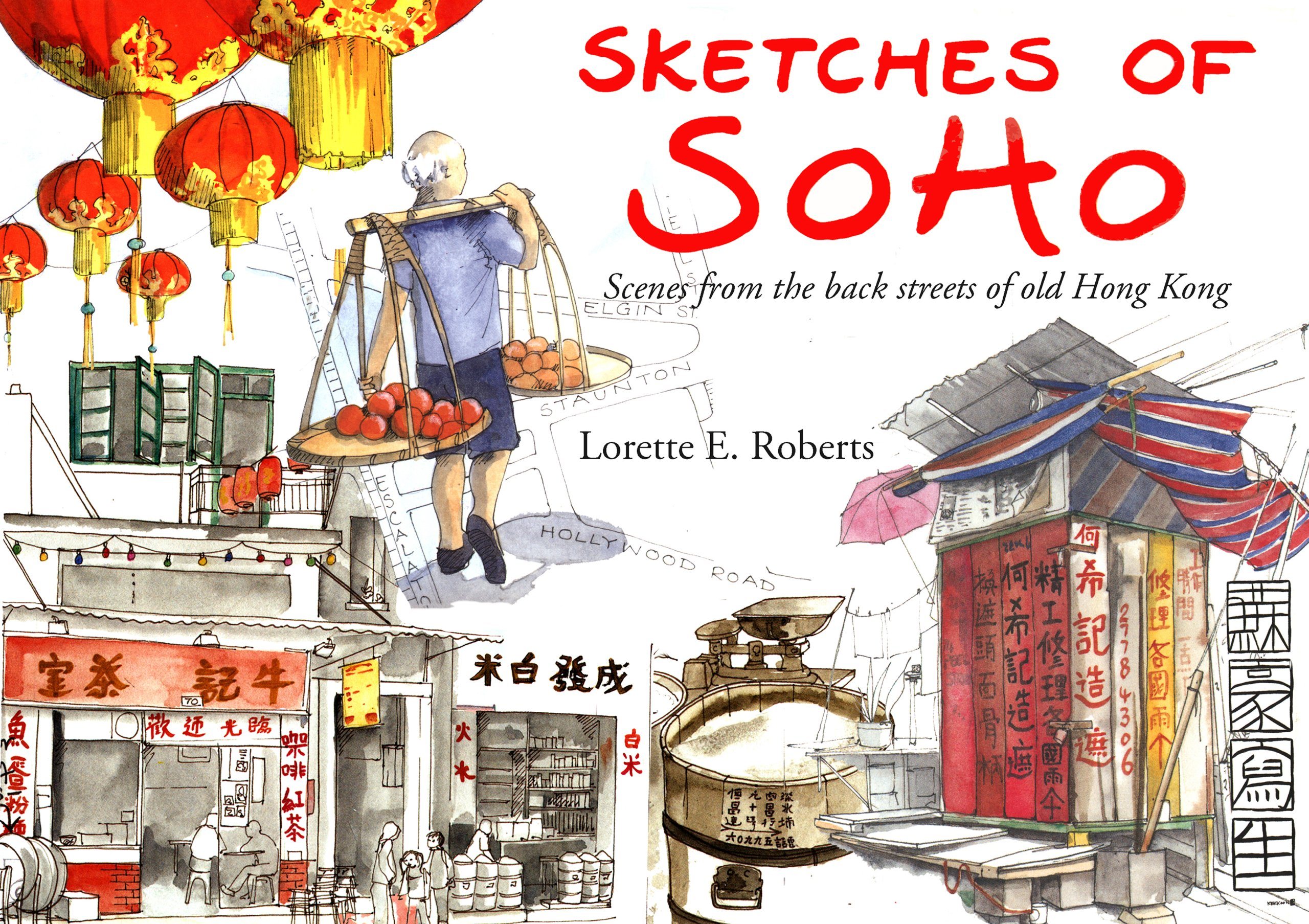 Sketches of Soho: Scenes from the Back Streets of Old Hong Kong