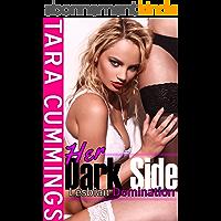 Her Dark Side: Lesbian Domination (English Edition)