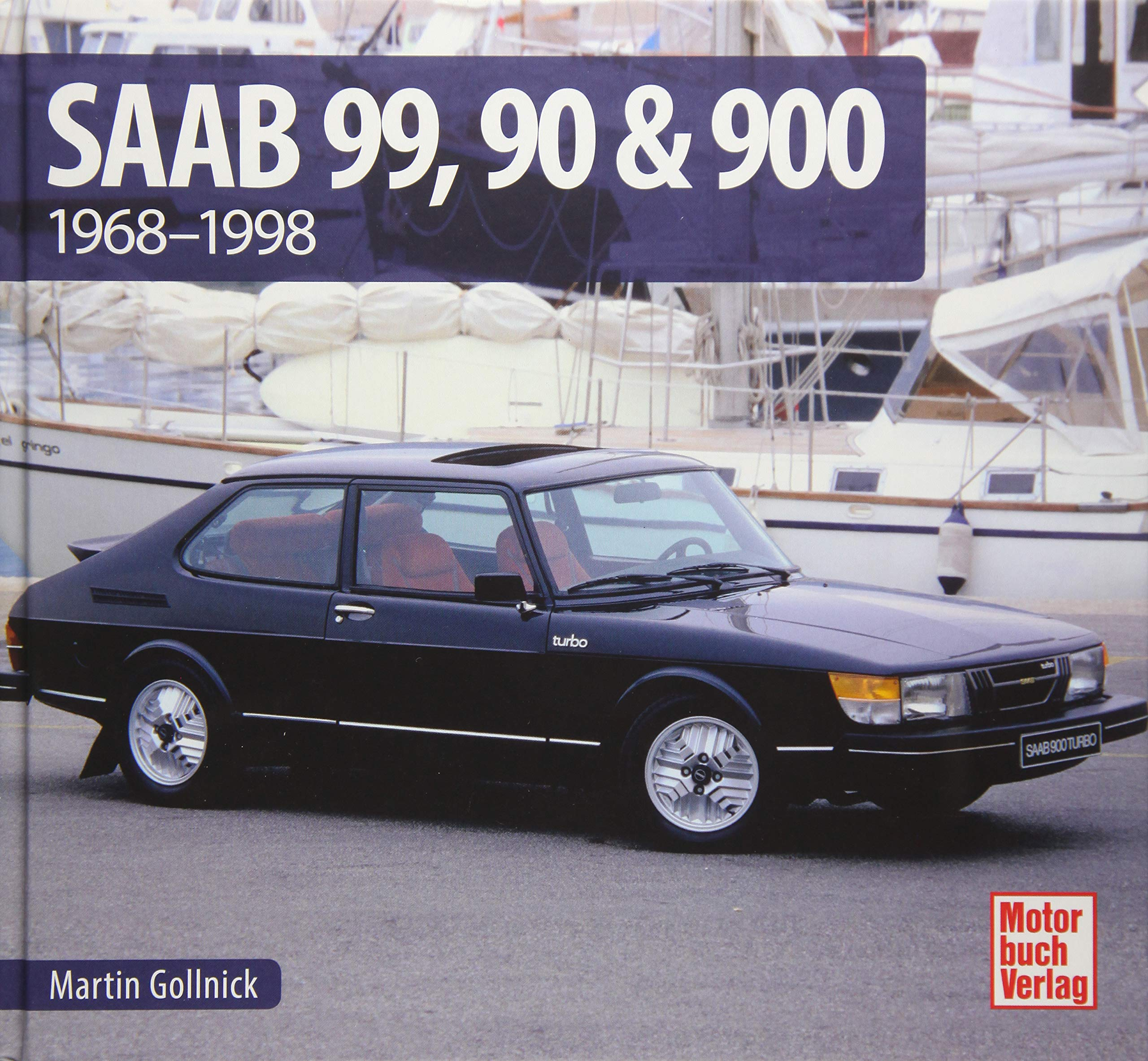 Saab 99, 90 & 900: 1968 - 1998: Amazon.es: Martin Gollnick: Libros en idiomas extranjeros