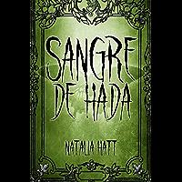 Sangre de hada: Sangre enamorada #2 (Spanish Edition)