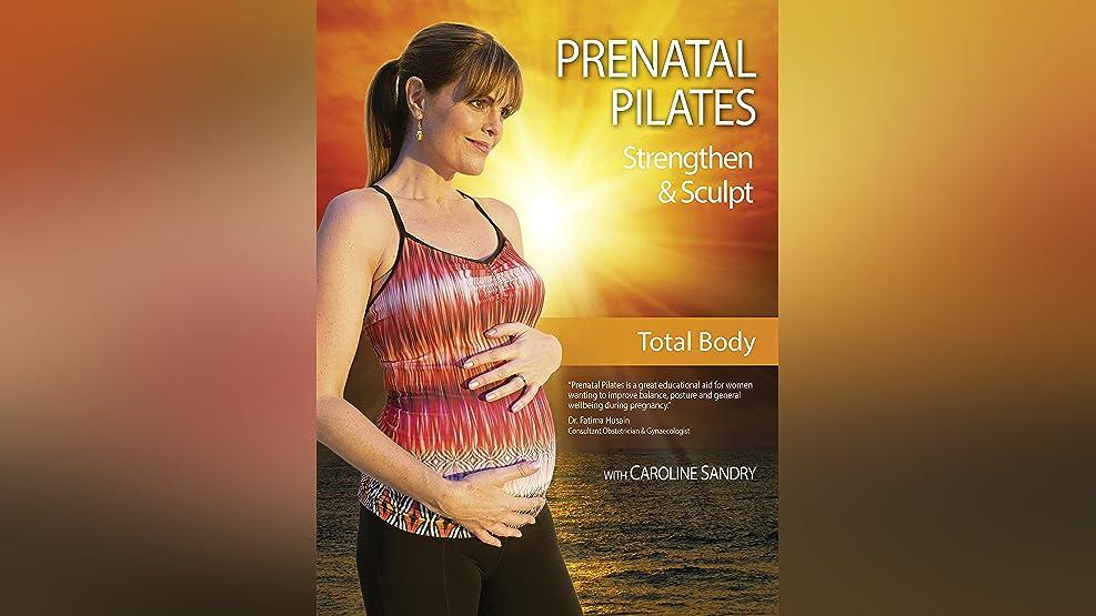 Caroline Sandry: Prenatal Pilates - Strengthen and Sculpt: Total Body Workout