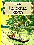 La oreja rota (en espagnol). Las aventuras deTintin