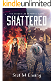 Shattered (The Chronicles of Payton Clark Book 1)