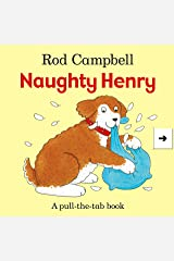 Naughty Henry (Pull the Tab Book) Hardcover