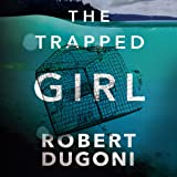 The Trapped Girl: The Tracy Crosswhite Series, Book 4