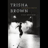 Trisha Brown: Choreography as Visual Art book cover