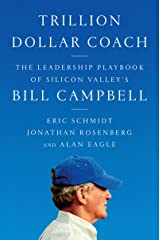 Trillion Dollar Coach: The Leadership Playbook of Silicon Valley's Bill Campbell Kindle Edition