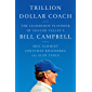 Trillion Dollar Coach: The Leadership Playbook of Silicon Valley's Bill Campbell (English Edition)