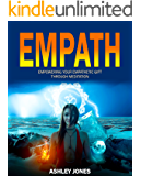Empath: Empowering Your Empathetic Gift Through Meditation (Sensitive, Empath Healing Book 3)