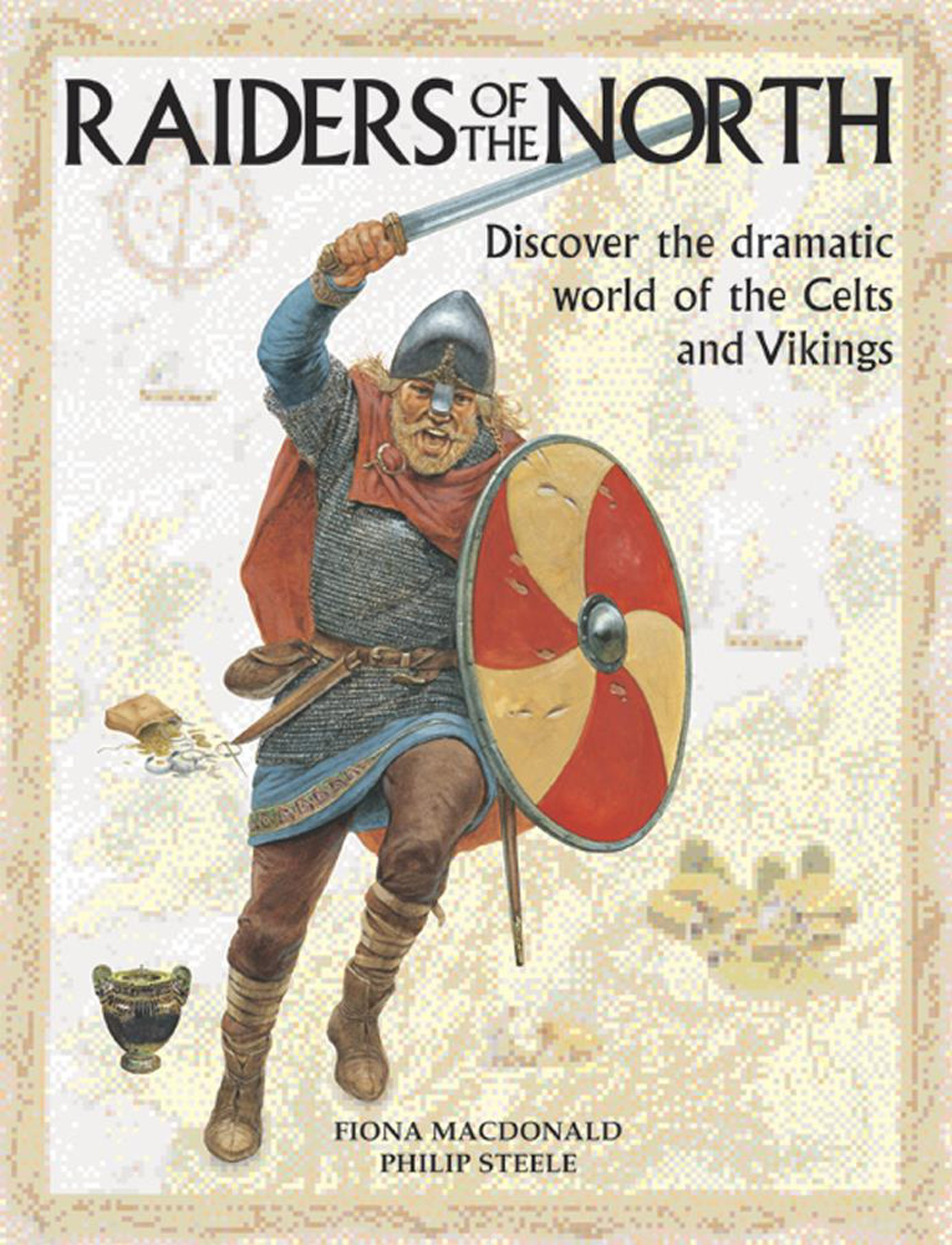 Read Online Raiders of the North: Discover The Dramatic World Of The Celts And Vikings ebook