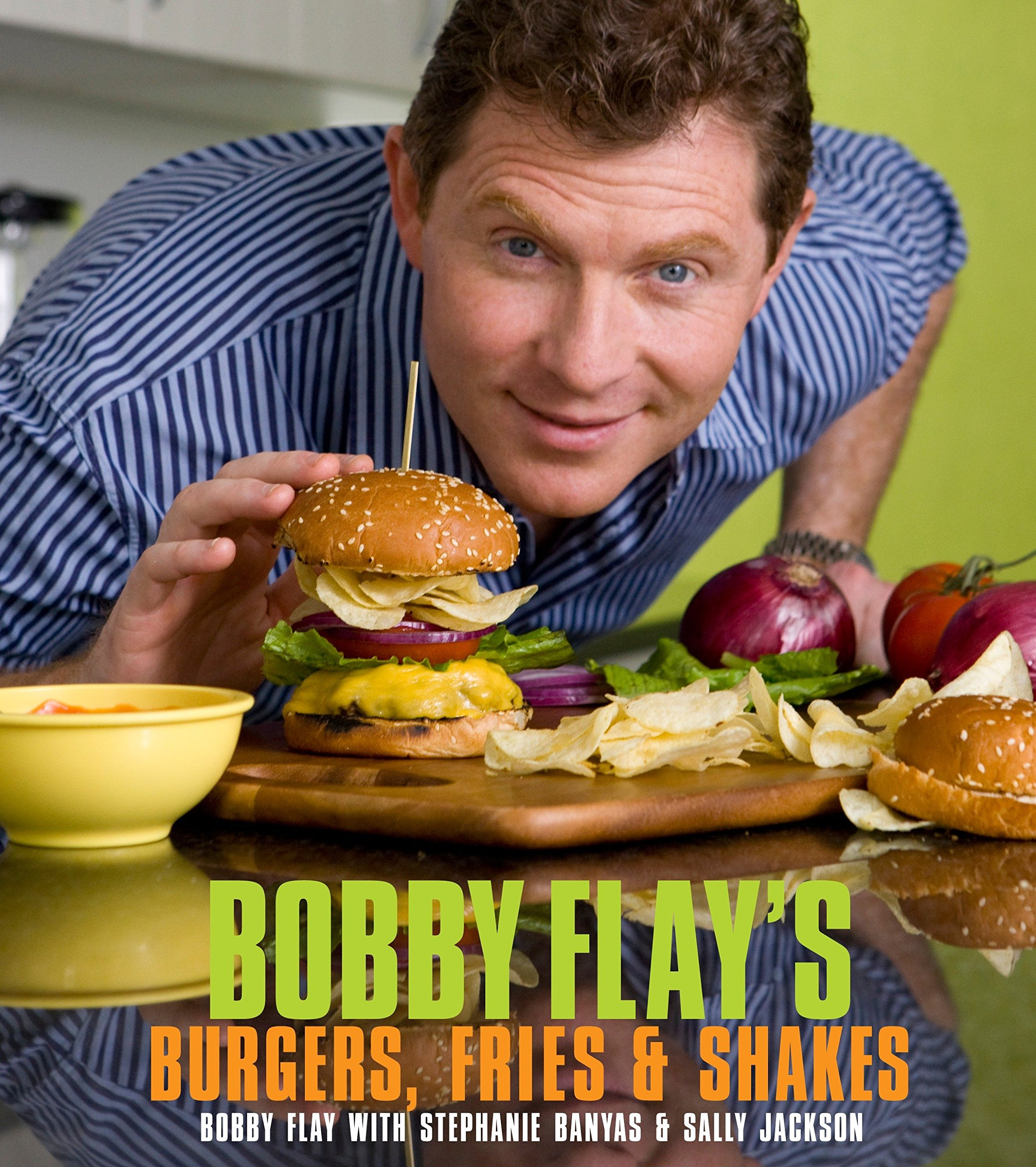 Bobby Flay S Burgers Fries And Shakes A Cookbook Flay Bobby Banyas Stephanie Jackson Sally 9780307460639 Amazon Com Books