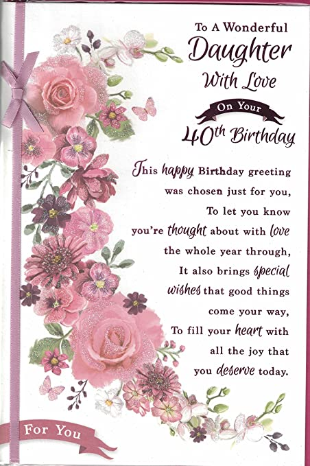 Daughter 40th Birthday Card To A Wonderful With Love On Your