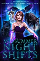 Midsummer Night Shifts: A Limited Edition Summer Shifter Romance Collection Kindle Edition