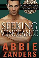 Seeking Vengeance: Callaghan Brothers, Book 4 Kindle Edition