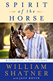 Spirit of the Horse: A Celebration in Fact and Fable