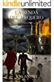 La senda del arquero (Libro III) (Spanish Edition)