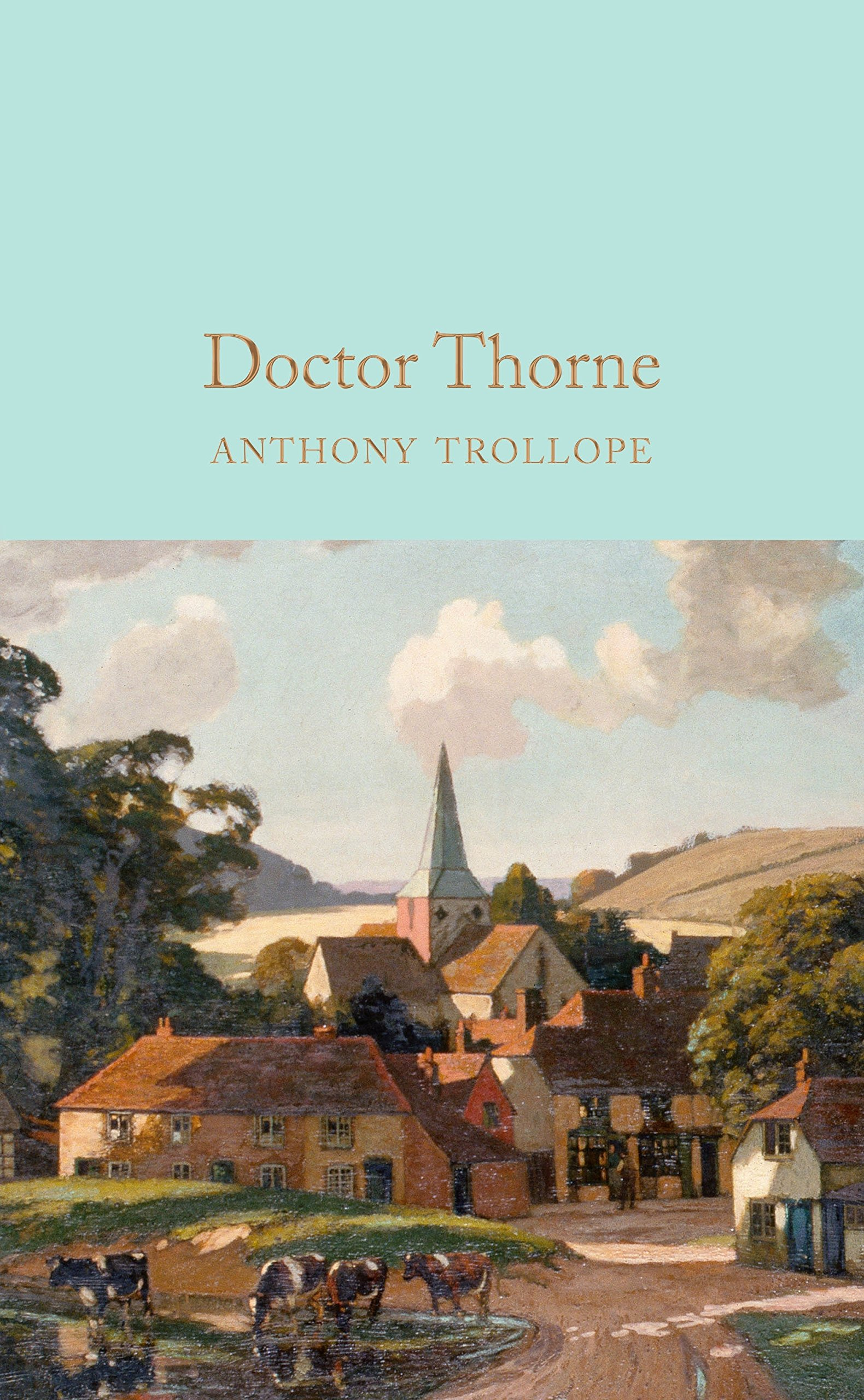 Doctor Thorne (Macmillan Collector's Library, Band 69)