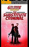 6th Grade Revengers: Book 2: The Substitute Criminal