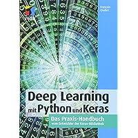 Deep Learning mit Python und Keras: Das Praxis-Handbuch vom Entwickler der Keras-Bibliothek (mitp Professional)