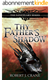 Thy Father's Shadow: The Sanctuary Series, Book 4.5 (English Edition)