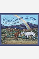 E is for Enchantment: A New Mexico Alphabet (Discover America State by State) Kindle Edition