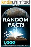 1000 Random Facts And Trivia, Volume 2 (Interesting Trivia and Funny Facts)