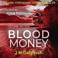 Blood Money: The Dark Yorkshire Crime Thrillers, Book 4