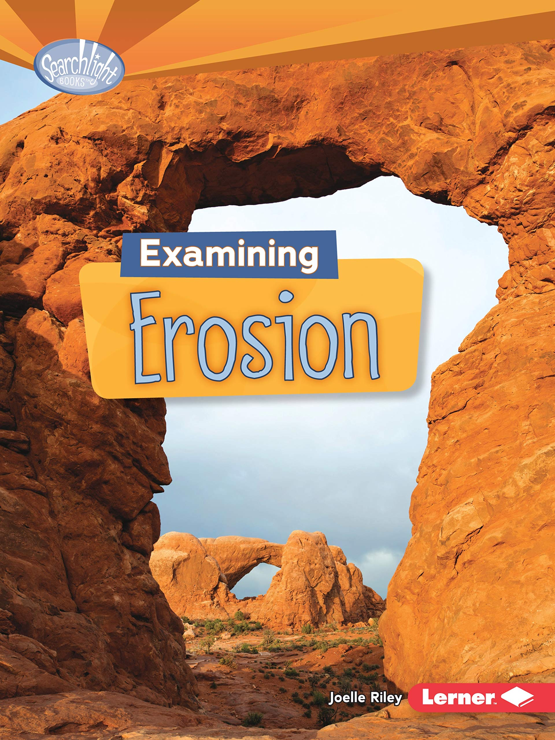 Download Examining Erosion (Searchlight Books) pdf
