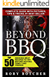 Beyond BBQ: Top 50 Smoking Meat Recipes To Try Before Inviting Family And Friends