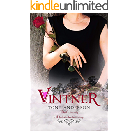 Amazon Com Vintner What S Tragedy A Half Written Love Story Ebook Anderson Tony Kindle Store