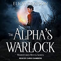 The Alpha's Warlock: Mismatched Mates Series, Book 1