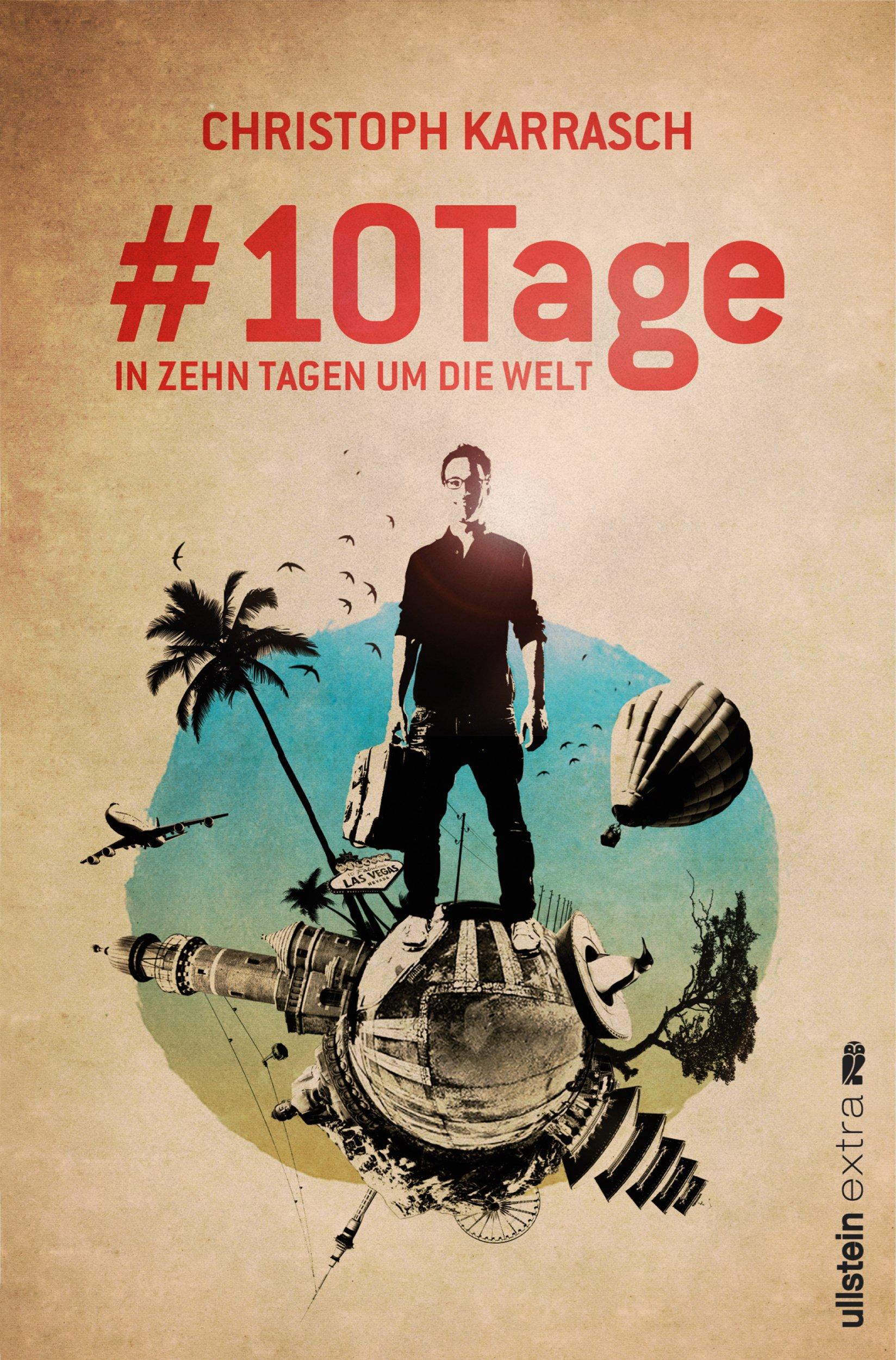 #10Tage: In zehn Tagen um die Welt: Amazon.de: Christoph Karrasch: Bücher