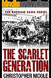 The Scarlet Generation (Russian Saga Book 5) (English Edition)